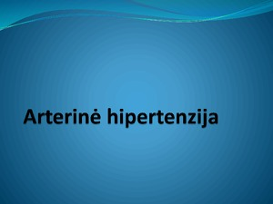 nauji hipertenzijos gydymo būdai vakaruose