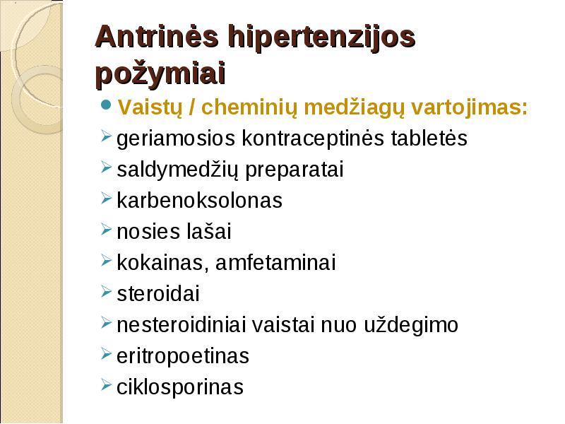 vaistas, vartojamas nuo hipertenzijos